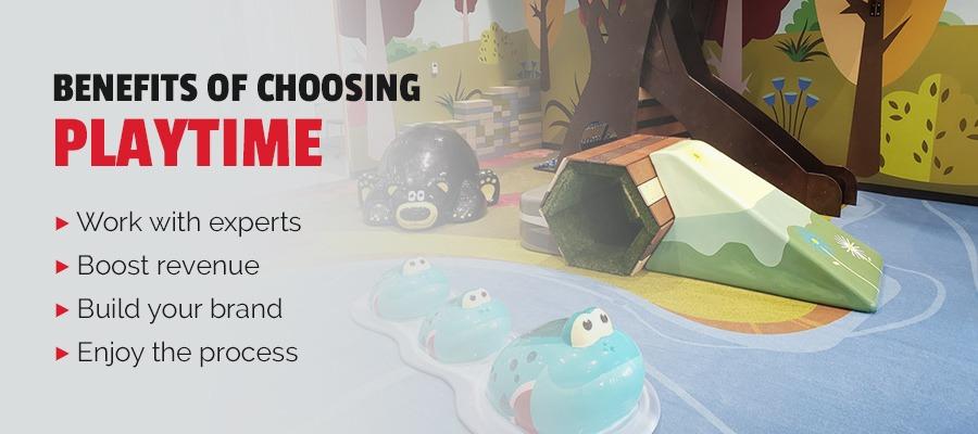 Benefits of choosing PLAYTIME